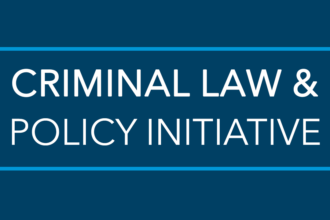 Criminal Law & Policy Initiative