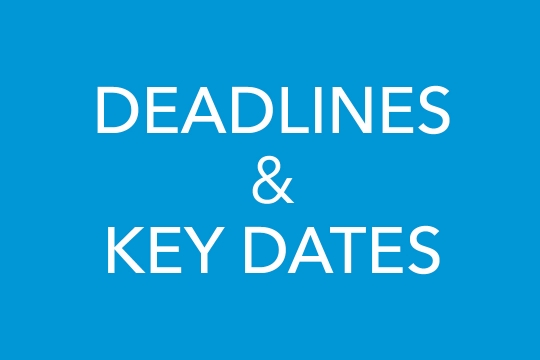 Deadlines and Key Dates